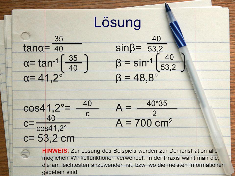 Lösung tan43º= 1,2 x x= 1,2 tan43º x=1,28m 1,28 : 0,17 = 7,53 Die Maus ist 8 Mäuselängen vom Tisch entfernt.