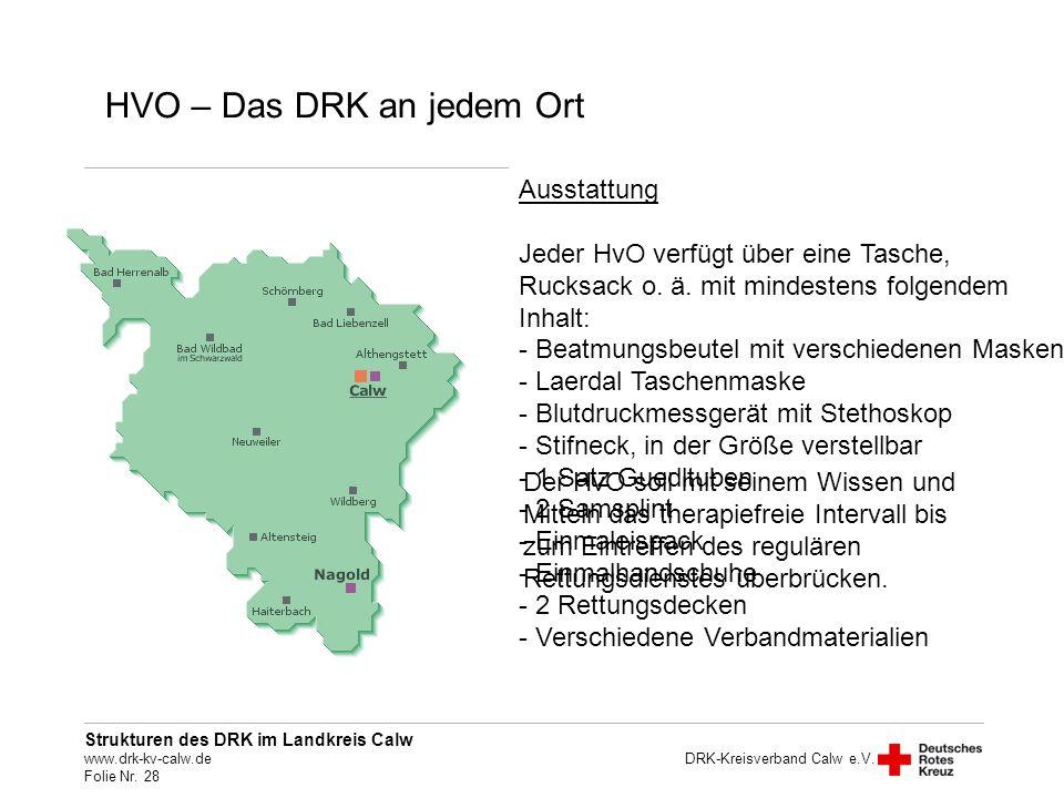 Strukturen des DRK im Landkreis Calw www.drk-kv-calw.de Folie Nr. 28 DRK-Kreisverband Calw e.V. Personal: Ausbildung: Ausstattung: haupt- und ehrenamt
