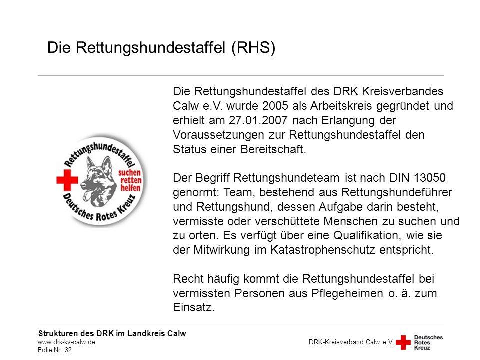 Strukturen des DRK im Landkreis Calw www.drk-kv-calw.de Folie Nr. 32 DRK-Kreisverband Calw e.V. dem Sanitätsdienst zugeordnete Einheit Ehrenamtliches