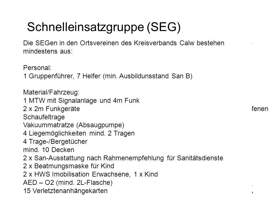 Strukturen des DRK im Landkreis Calw www.drk-kv-calw.de Folie Nr. 7 DRK-Kreisverband Calw e.V. Schnelleinsatzgruppe (SEG) Definition (DIN 13050): Eine