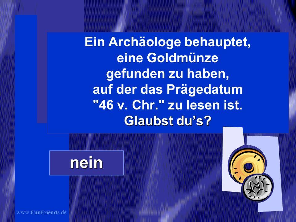 www.FunFriends.de Glaubst dus.