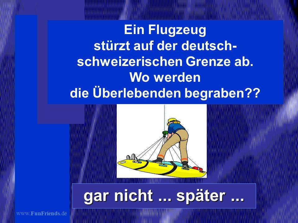 www.FunFriends.de Ein Flugzeug stürzt auf der deutsch- schweizerischen Grenze ab.