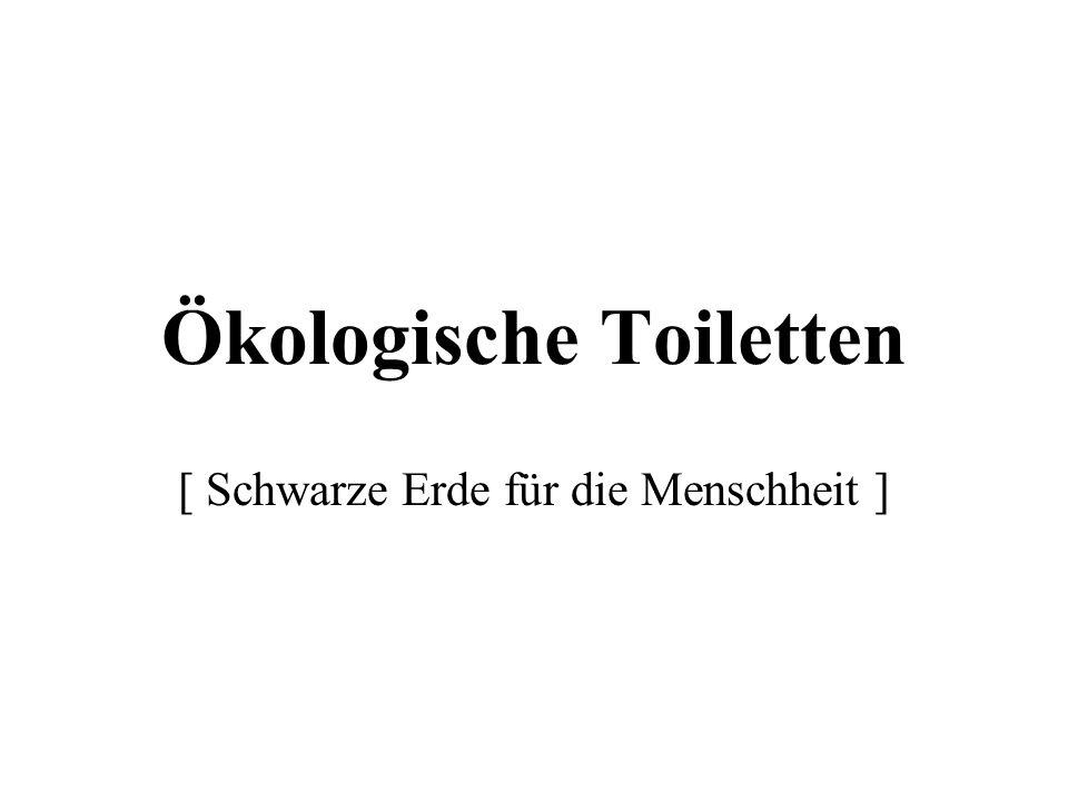 Ökologische Toiletten [ Schwarze Erde für die Menschheit ]