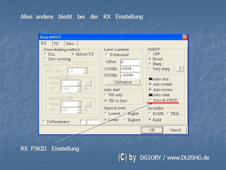 RX FSKID Einstellung Alles andere bleibt bei der RX Einstellung DG1OBY / www.DL0SHG.de