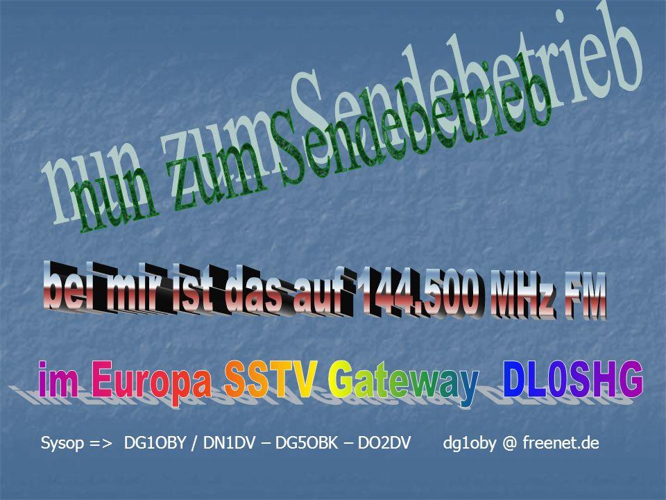 Sysop => DG1OBY / DN1DV – DG5OBK – DO2DV dg1oby @ freenet.de