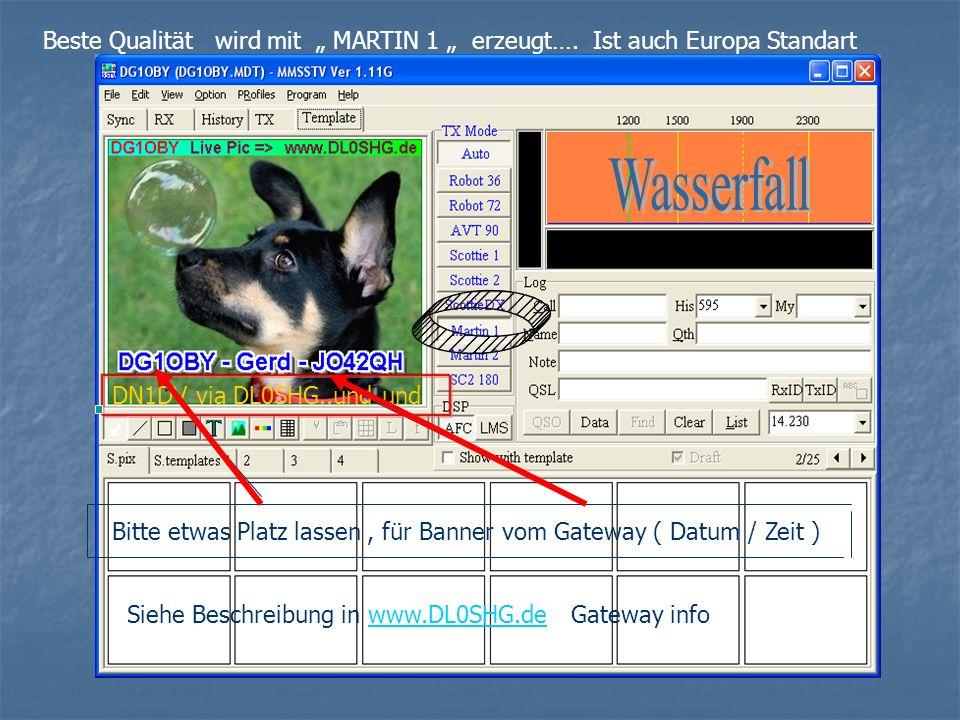 Bitte etwas Platz lassen, für Banner vom Gateway ( Datum / Zeit ) Siehe Beschreibung in www.DL0SHG.de Gateway infowww.DL0SHG.de Beste Qualität wird mi