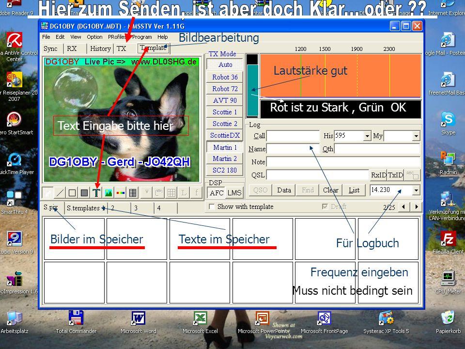 Bilder im SpeicherTexte im Speicher Für Logbuch Frequenz eingeben Lautstärke gut Bildbearbeitung Muss nicht bedingt sein Rot ist zu Stark, Grün OK Tex