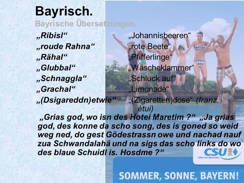 Ribisl roude Rahna Rähal Glubbal Schnaggla Grachal (Dsigareddn)etwie Bayrisch. Bayrische Übersetzungen. Johannisbeeren rote Beete Pfifferlinge Wäschek