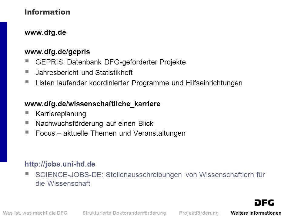 Information www.dfg.de www.dfg.de/gepris GEPRIS: Datenbank DFG-geförderter Projekte Jahresbericht und Statistikheft Listen laufender koordinierter Pro