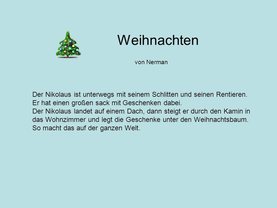 Weihnachten von Nerman Der Nikolaus ist unterwegs mit seinem Schlitten und seinen Rentieren. Er hat einen großen sack mit Geschenken dabei. Der Nikola