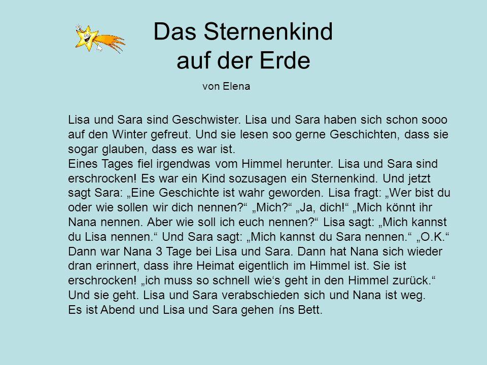 Das Sternenkind auf der Erde von Elena Lisa und Sara sind Geschwister. Lisa und Sara haben sich schon sooo auf den Winter gefreut. Und sie lesen soo g