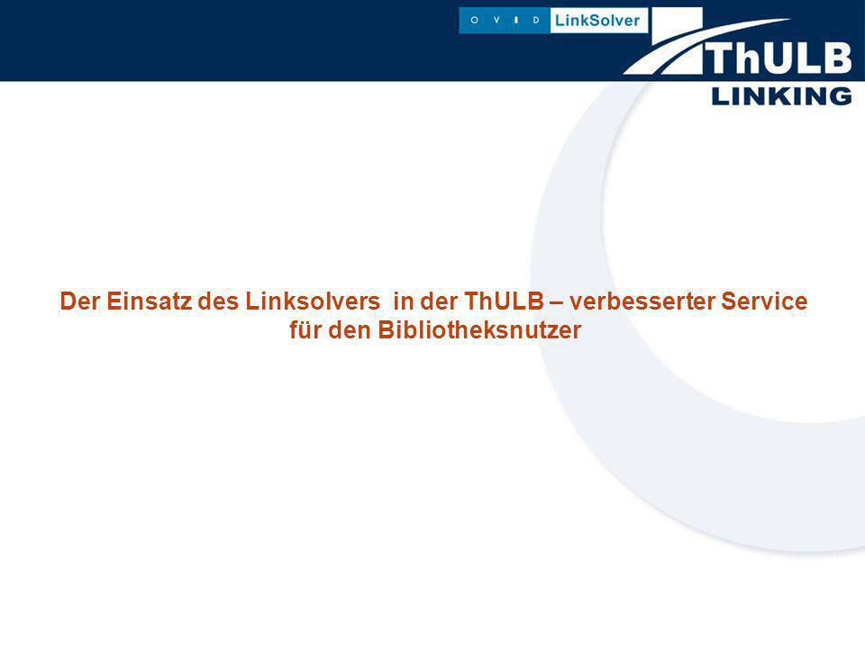 Der Einsatz des Linksolvers in der ThULB – verbesserter Service für den Bibliotheksnutzer