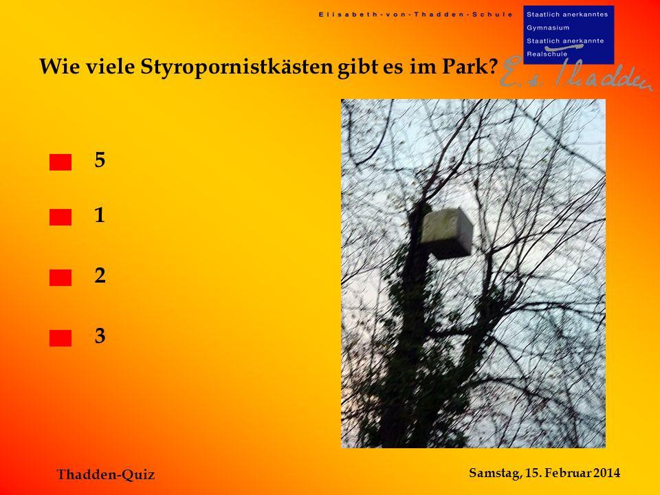 Samstag, 15. Februar 2014 Thadden-Quiz Wie viele Styropornistkästen gibt es im Park? 2 3 5 1