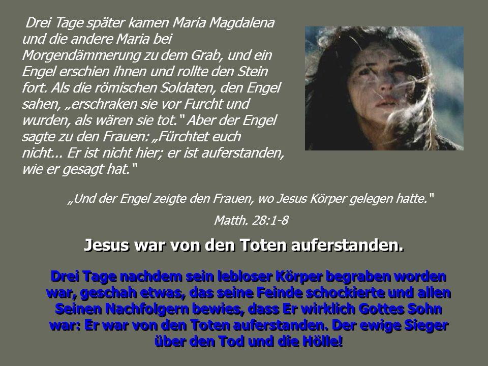 Drei Tage später kamen Maria Magdalena und die andere Maria bei Morgendämmerung zu dem Grab, und ein Engel erschien ihnen und rollte den Stein fort. A
