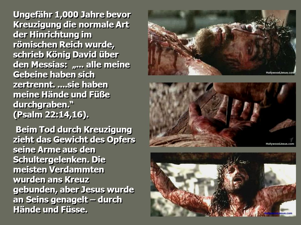 Es war auch der Brauch der Römer, die Beine derer zu brechen, die schon stundenlang am Kreuz gehangen hatten, aber noch nicht gestorben waren.