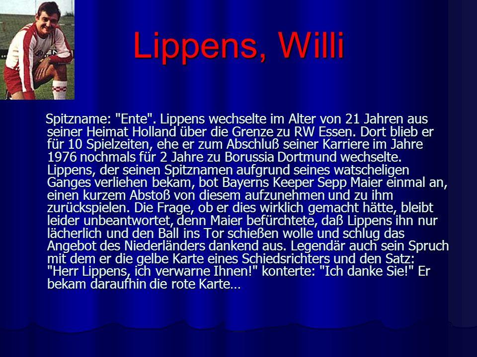 Lippens, Willi Spitzname: