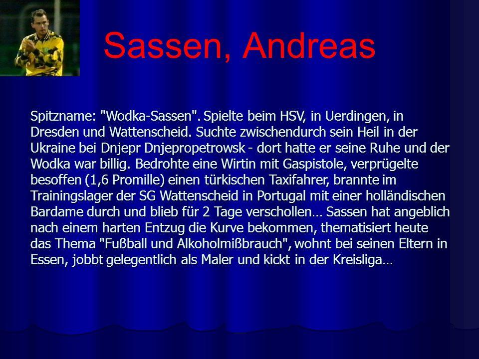 Sassen, Andreas Spitzname: