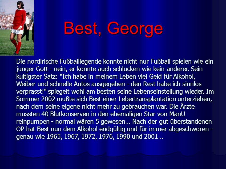 Best, George Die nordirische Fußballlegende konnte nicht nur Fußball spielen wie ein junger Gott - nein, er konnte auch schlucken wie kein anderer. Se