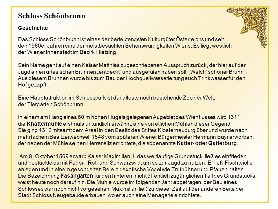 Schloss Schönbrunn Geschichte Das Schloss Schönbrunn ist eines der bedeutendsten Kulturgüter Österreichs und seit den 1960er Jahren eine der meistbesuchten Sehenswürdigkeiten Wiens.