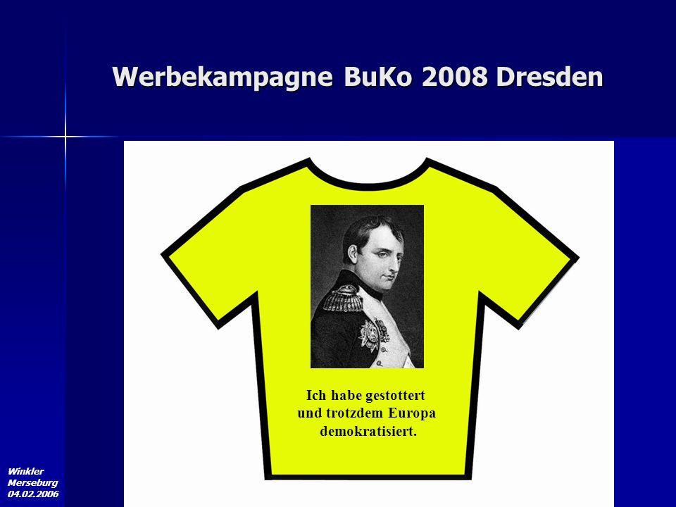 Winkler Merseburg 04.02.2006 Werbekampagne BuKo 2008 Dresden Ich habe gestottert und trotzdem Europa demokratisiert.
