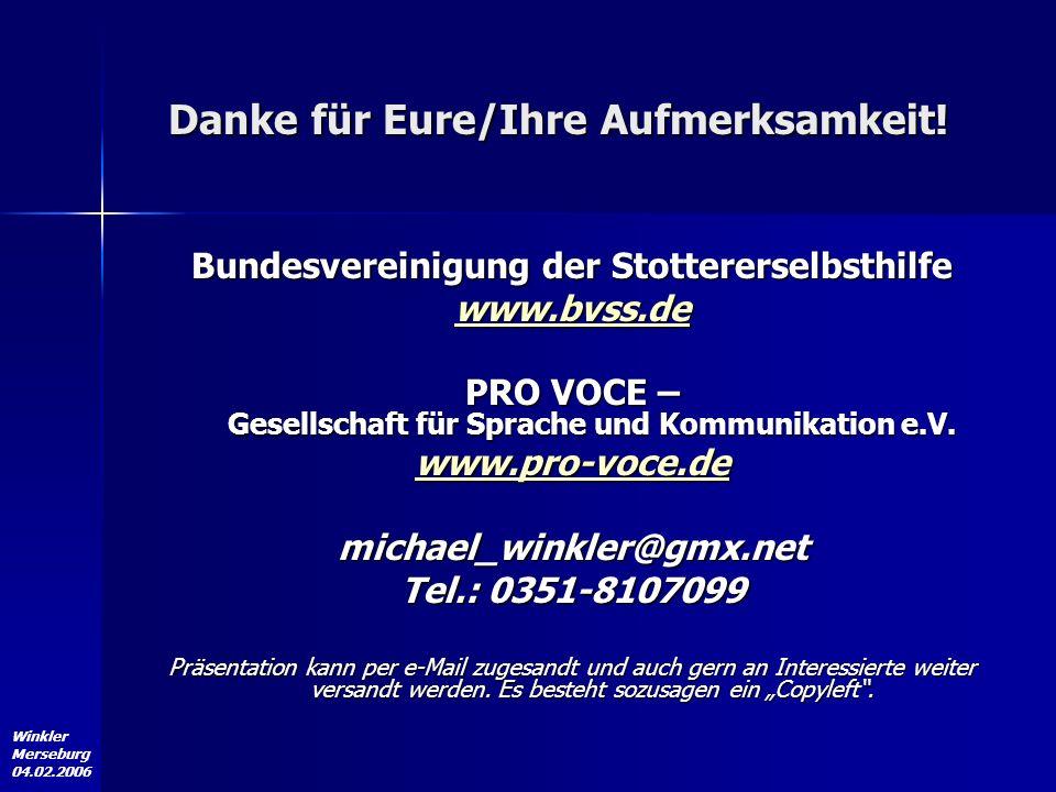 Winkler Merseburg 04.02.2006 Bundesvereinigung der Stottererselbsthilfe www.bvss.de PRO VOCE – Gesellschaft für Sprache und Kommunikation e.V. www.pro