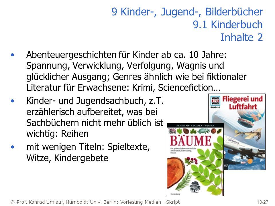 © Prof. Konrad Umlauf, Humboldt-Univ. Berlin: Vorlesung Medien - Skript 10/27 9 Kinder-, Jugend-, Bilderbücher 9.1 Kinderbuch Inhalte 2 Abenteuergesch