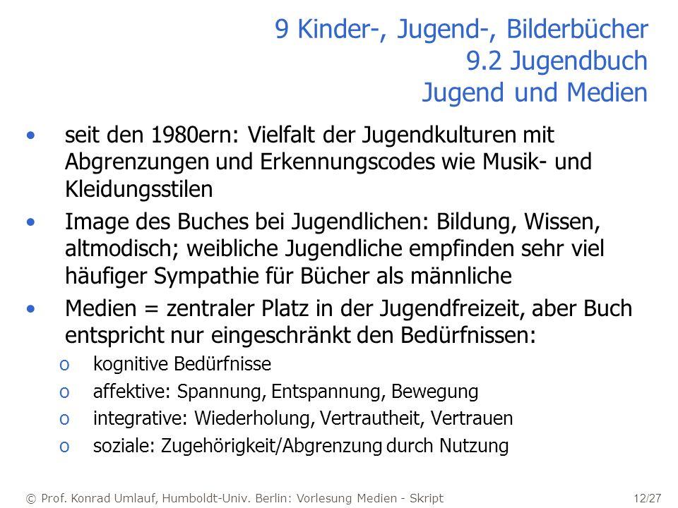 © Prof. Konrad Umlauf, Humboldt-Univ. Berlin: Vorlesung Medien - Skript 12/27 9 Kinder-, Jugend-, Bilderbücher 9.2 Jugendbuch Jugend und Medien seit d