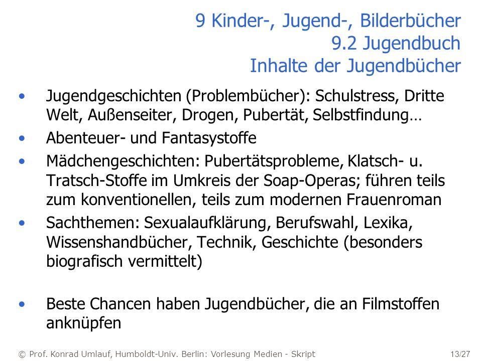 © Prof. Konrad Umlauf, Humboldt-Univ. Berlin: Vorlesung Medien - Skript 13/27 9 Kinder-, Jugend-, Bilderbücher 9.2 Jugendbuch Inhalte der Jugendbücher