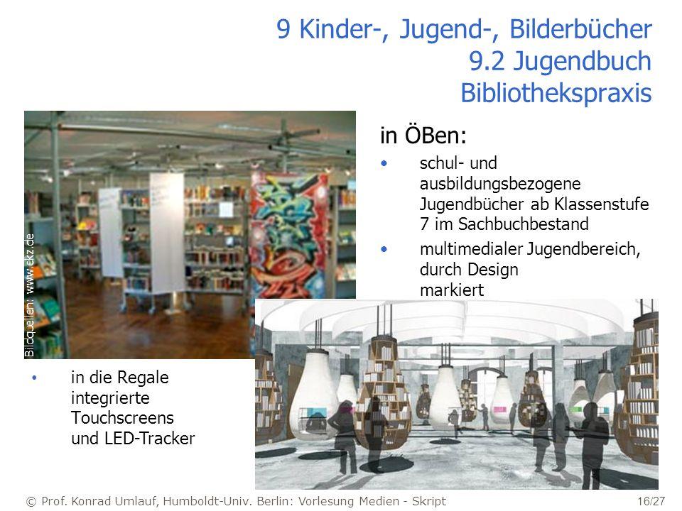 © Prof. Konrad Umlauf, Humboldt-Univ. Berlin: Vorlesung Medien - Skript 16/27 9 Kinder-, Jugend-, Bilderbücher 9.2 Jugendbuch Bibliothekspraxis in ÖBe