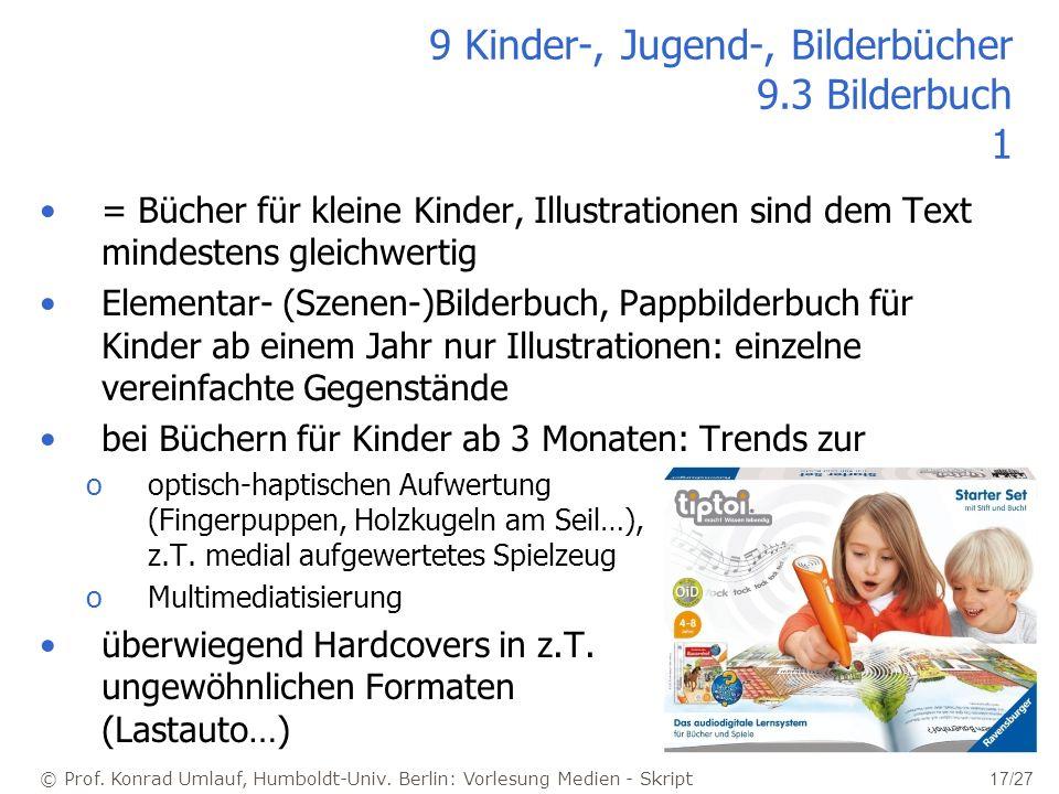 © Prof. Konrad Umlauf, Humboldt-Univ. Berlin: Vorlesung Medien - Skript 17/27 9 Kinder-, Jugend-, Bilderbücher 9.3 Bilderbuch 1 = Bücher für kleine Ki