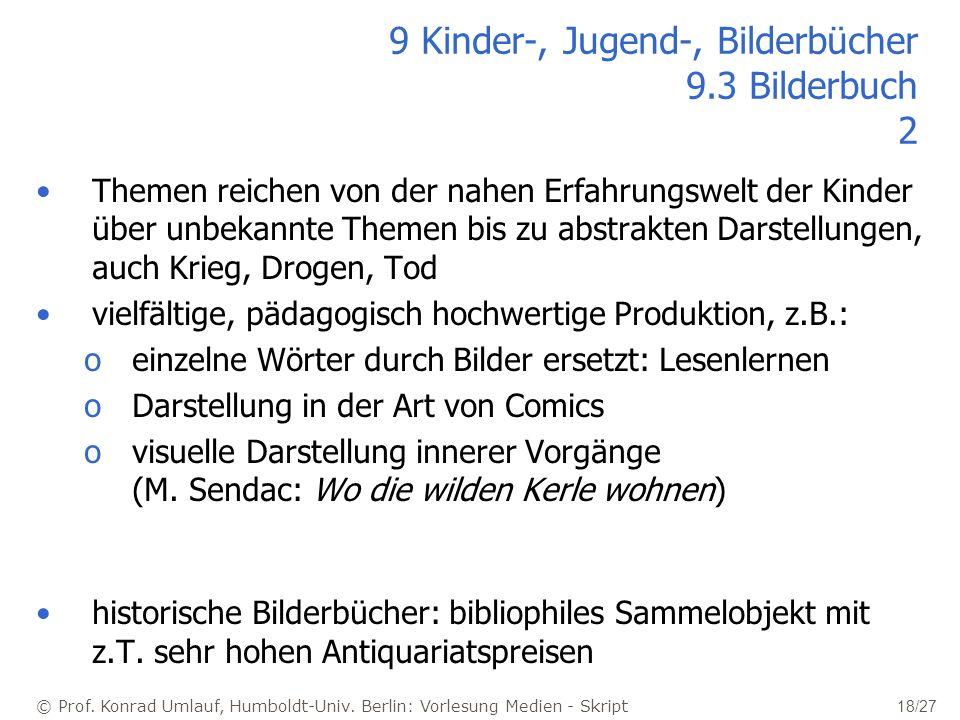 © Prof. Konrad Umlauf, Humboldt-Univ. Berlin: Vorlesung Medien - Skript 18/27 9 Kinder-, Jugend-, Bilderbücher 9.3 Bilderbuch 2 Themen reichen von der