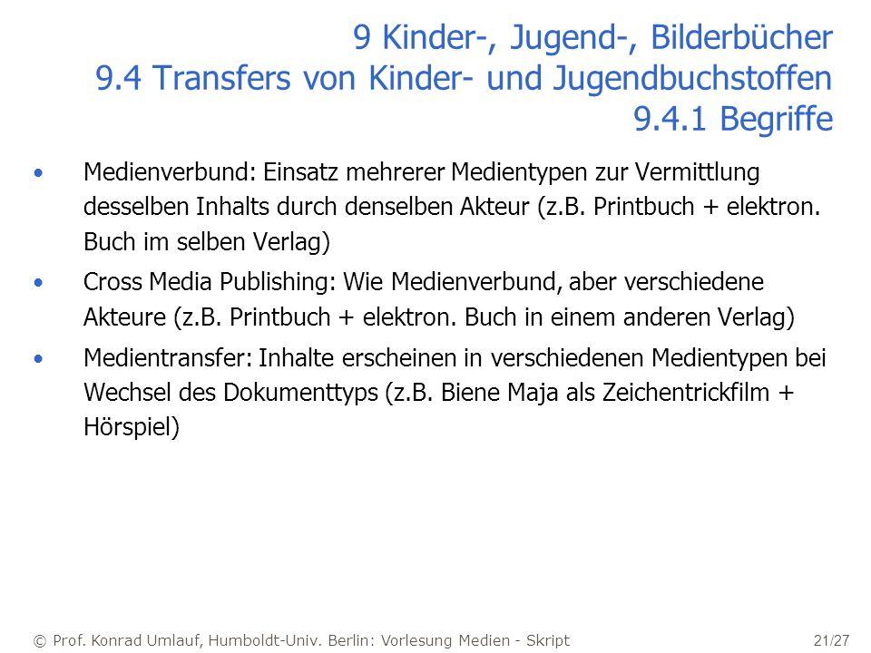 © Prof. Konrad Umlauf, Humboldt-Univ. Berlin: Vorlesung Medien - Skript 21/27 9 Kinder-, Jugend-, Bilderbücher 9.4 Transfers von Kinder- und Jugendbuc