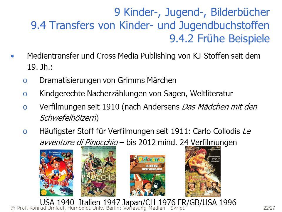 © Prof. Konrad Umlauf, Humboldt-Univ. Berlin: Vorlesung Medien - Skript 22/27 9 Kinder-, Jugend-, Bilderbücher 9.4 Transfers von Kinder- und Jugendbuc
