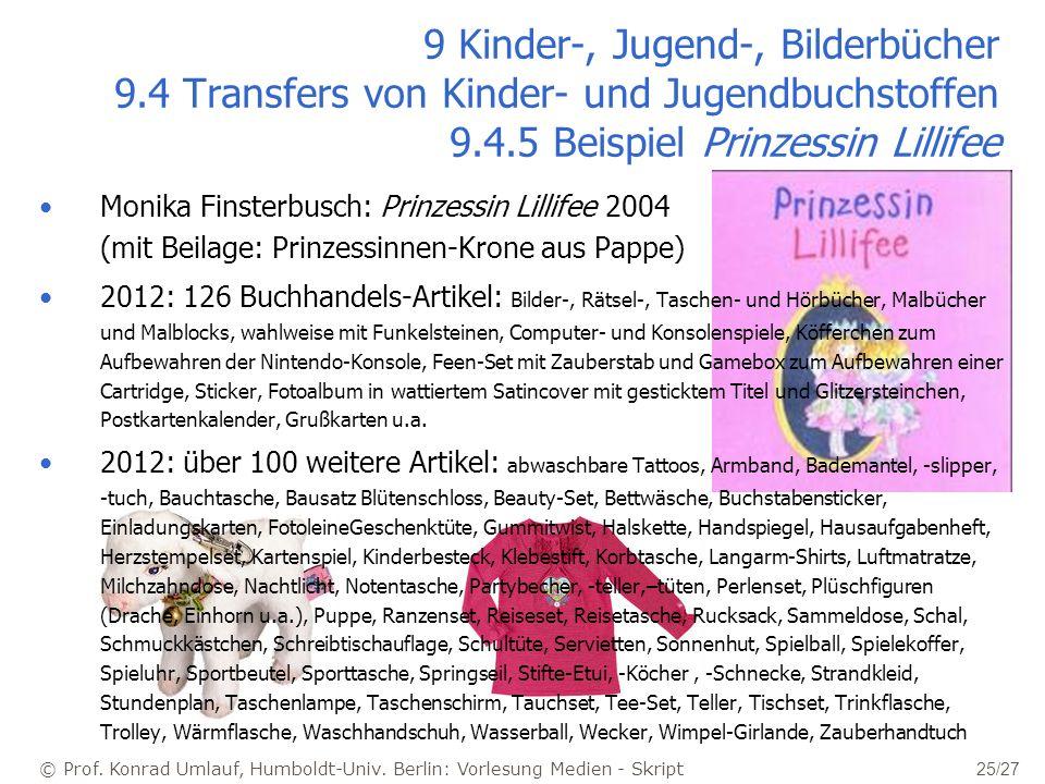 © Prof. Konrad Umlauf, Humboldt-Univ. Berlin: Vorlesung Medien - Skript 25/27 9 Kinder-, Jugend-, Bilderbücher 9.4 Transfers von Kinder- und Jugendbuc