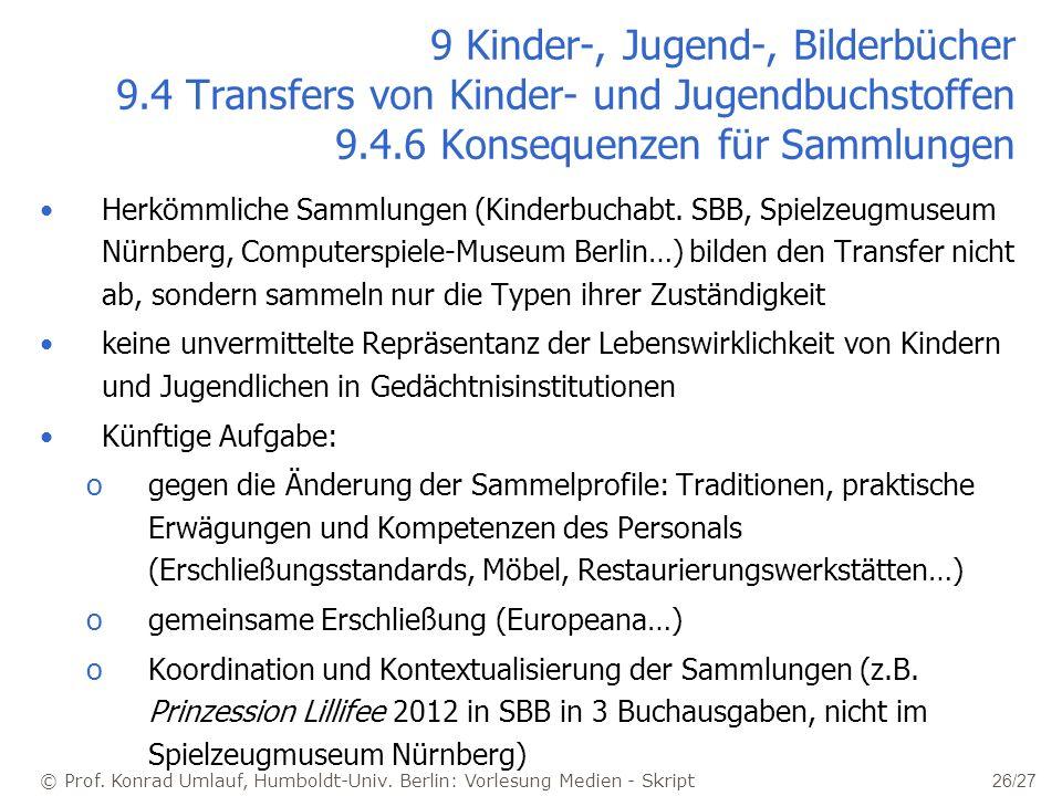 © Prof. Konrad Umlauf, Humboldt-Univ. Berlin: Vorlesung Medien - Skript 26/27 9 Kinder-, Jugend-, Bilderbücher 9.4 Transfers von Kinder- und Jugendbuc