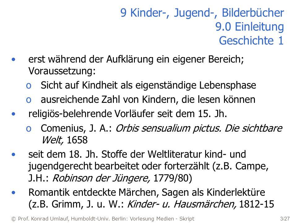 © Prof. Konrad Umlauf, Humboldt-Univ. Berlin: Vorlesung Medien - Skript 3/27 9 Kinder-, Jugend-, Bilderbücher 9.0 Einleitung Geschichte 1 erst während