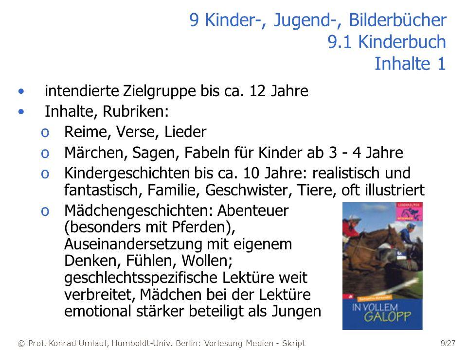 © Prof. Konrad Umlauf, Humboldt-Univ. Berlin: Vorlesung Medien - Skript 9/27 9 Kinder-, Jugend-, Bilderbücher 9.1 Kinderbuch Inhalte 1 intendierte Zie