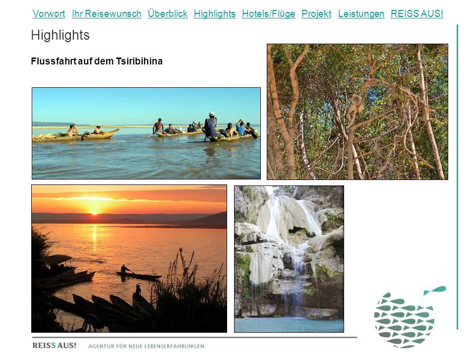 Highlights Flussfahrt auf dem Tsiribihina VorwortVorwort Ihr Reisewunsch Überblick Highlights Hotels/Flüge Projekt Leistungen REISS AUS!Ihr ReisewunschÜberblickHighlightsHotels/FlügeProjektLeistungenREISS AUS!