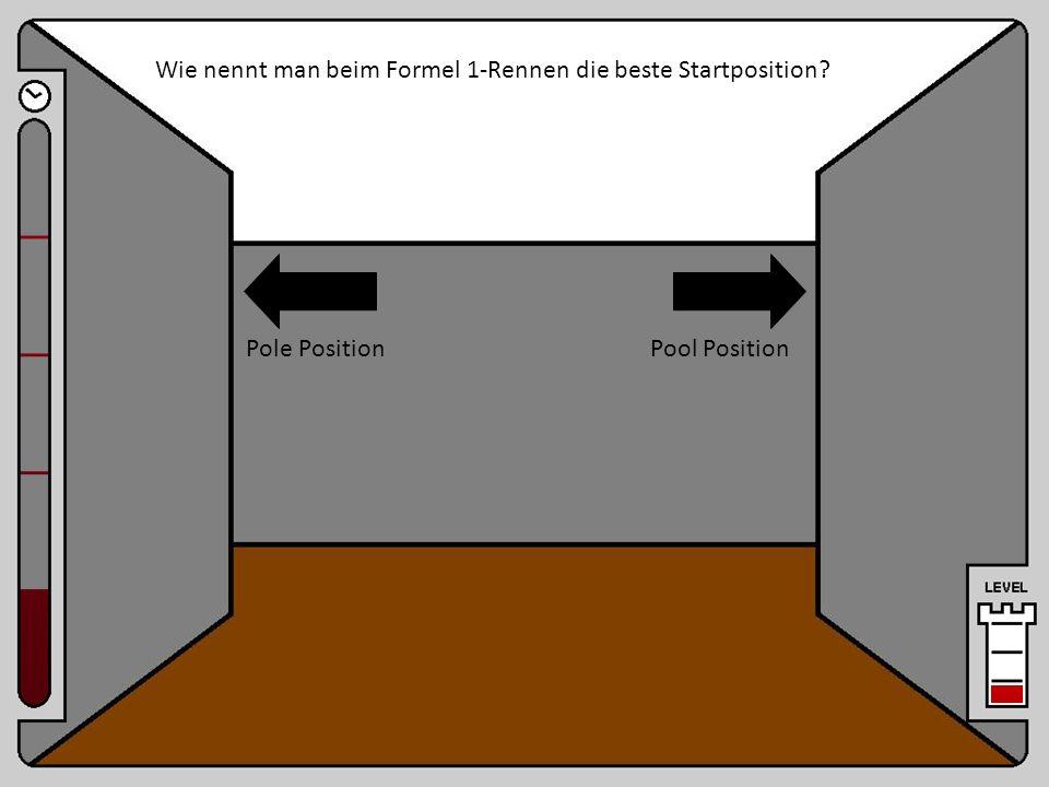 Start Wie nennt man beim Formel 1-Rennen die beste Startposition? Pool PositionPole Position