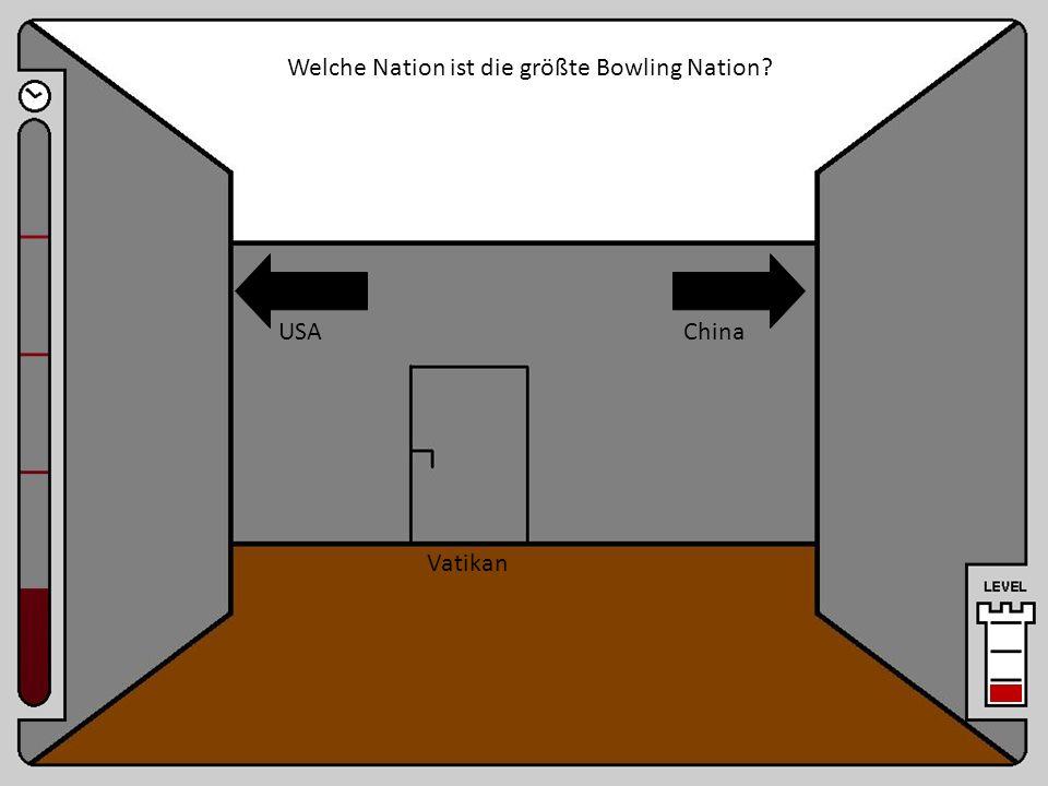 Raum 8 Welche Nation ist die größte Bowling Nation? Vatikan USAChina