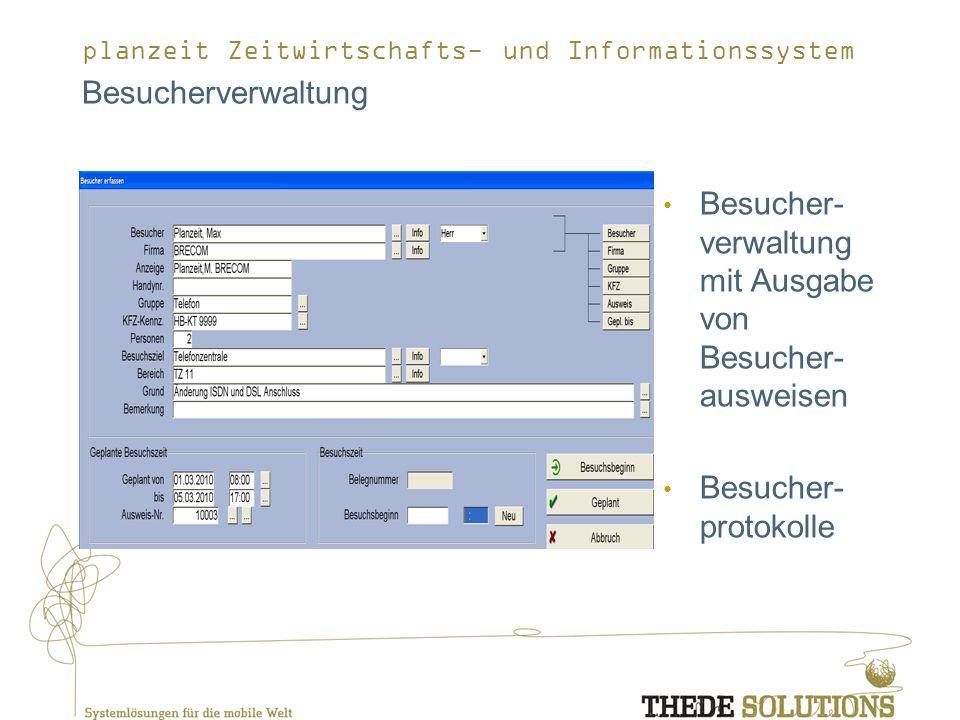 planzeit Zeitwirtschafts- und Informationssystem Besucherverwaltung Besucher- verwaltung mit Ausgabe von Besucher- ausweisen Besucher- protokolle