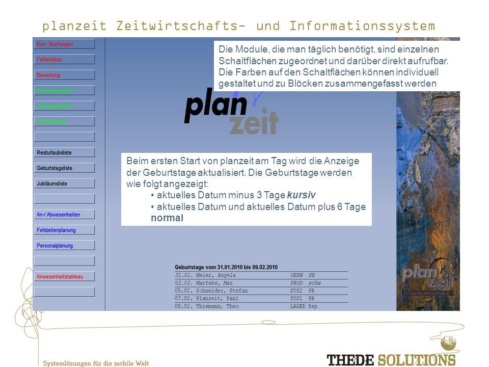 planzeit Zeitwirtschafts- und Informationssystem Die Module, die man täglich benötigt, sind einzelnen Schaltflächen zugeordnet und darüber direkt aufrufbar.