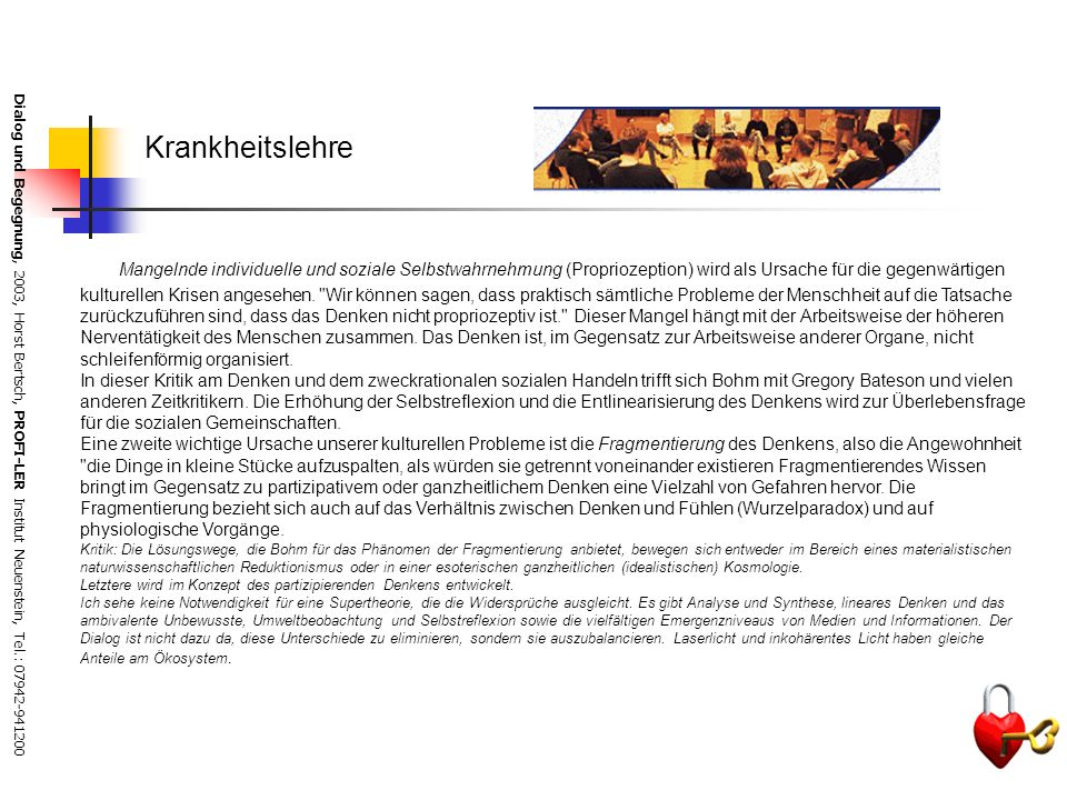 Dialog und Begegnung, 2003, Horst Bertsch, PROFI-LER Institut Neuenstein, Tel.: 07942-941200 Grundannahmen Bohms 2 Die grundlegenden Programme sind au
