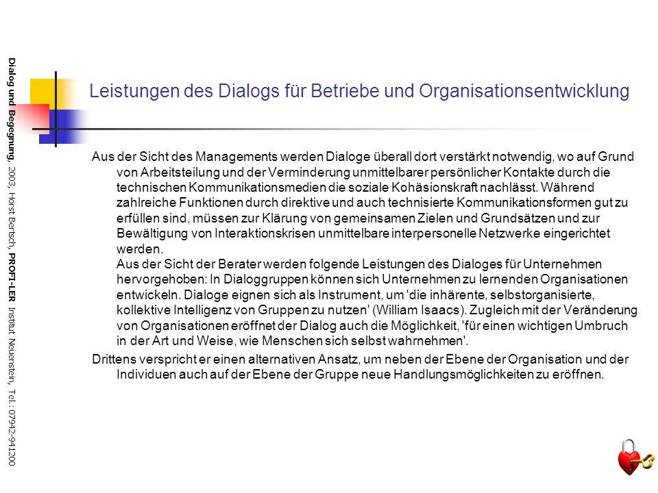Dialog und Begegnung, 2003, Horst Bertsch, PROFI-LER Institut Neuenstein, Tel.: 07942-941200 Leistungen des Dialogs (nach William Isaacs)