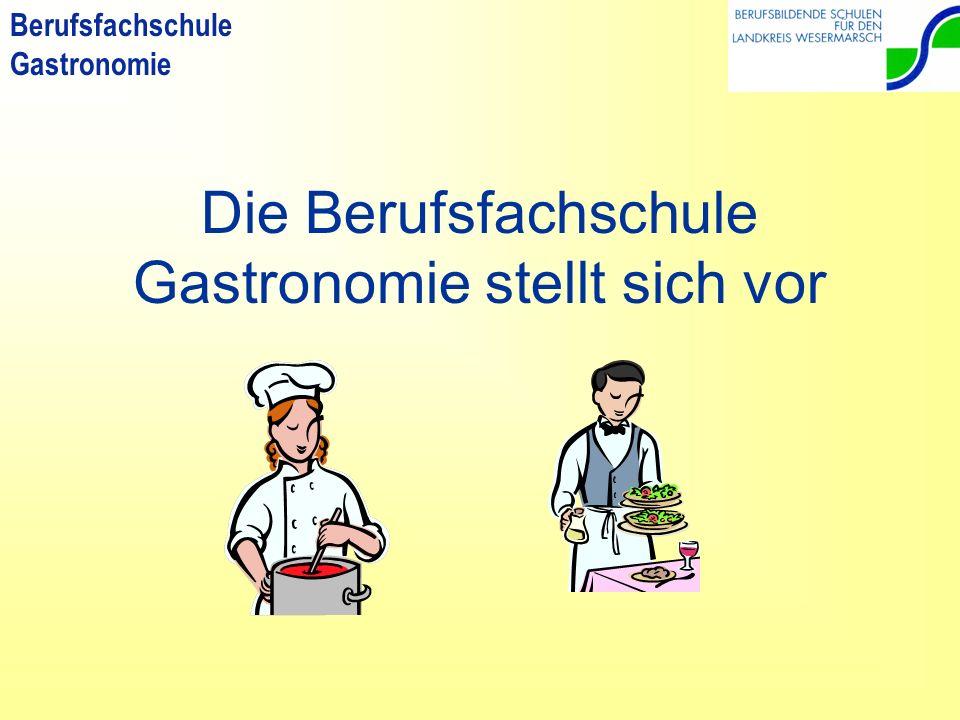Berufsfachschule Gastronomie Die Berufsfachschule Gastronomie stellt sich vor