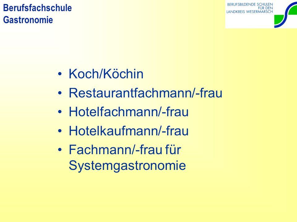Berufsfachschule Gastronomie Koch/Köchin Restaurantfachmann/-frau Hotelfachmann/-frau Hotelkaufmann/-frau Fachmann/-frau für Systemgastronomie