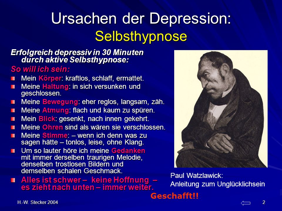 H.-W. Stecker 2004 2 Ursachen der Depression: Selbsthypnose Erfolgreich depressiv in 30 Minuten durch aktive Selbsthypnose: So will ich sein: Mein Kör