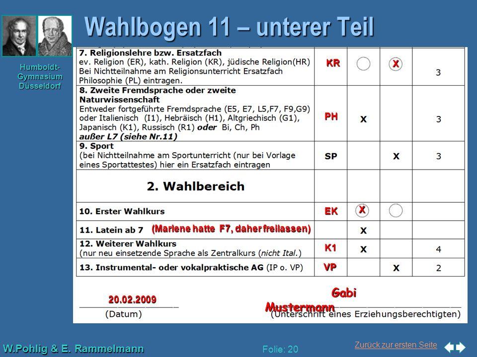 Zurück zur ersten Seite W.Pohlig & E. Rammelmann Humboldt- Gymnasium Düsseldorf Folie: 20 Wahlbogen 11 – unterer Teil KR X PH EK X (Marlene hatte F7,