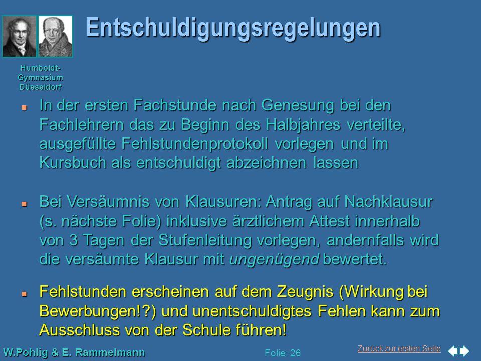 Zurück zur ersten Seite W.Pohlig & E. Rammelmann Humboldt- Gymnasium Düsseldorf Folie: 26 Entschuldigungsregelungen n In der ersten Fachstunde nach Ge