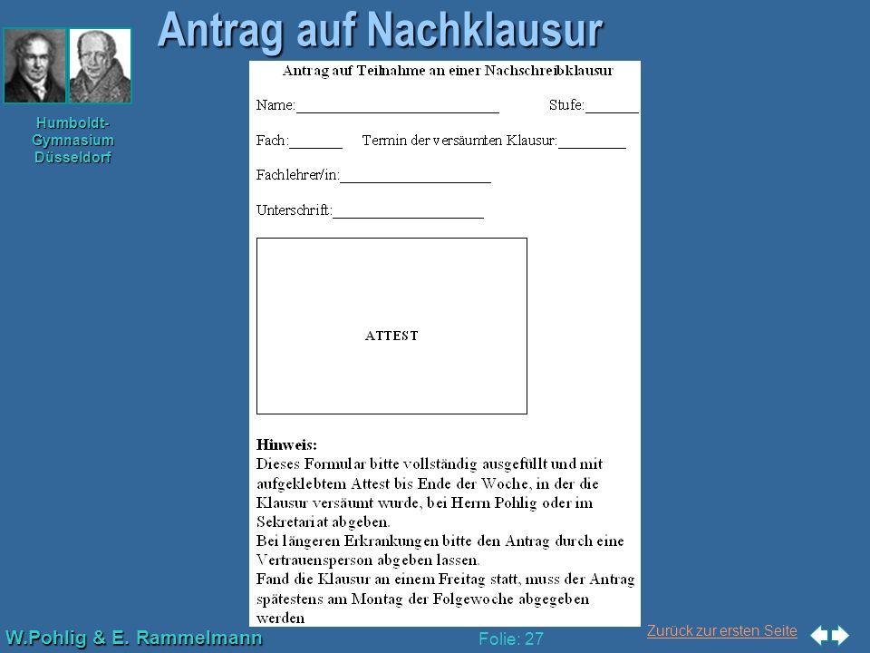 Zurück zur ersten Seite W.Pohlig & E. Rammelmann Humboldt- Gymnasium Düsseldorf Folie: 27 Antrag auf Nachklausur